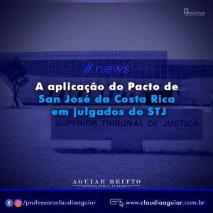 27/12/2019 - A aplicação do Pacto de San José da Costa Rica em julgados do STJ Há cinco décadas, os países-membros da Organização dos Estados Americanos assinavam a Convenção Americana de Direitos Humanos (CADH) – também conhecida como Pacto de San José da Costa Rica, cidade na qual o tratado foi subscrito em 22 de novembro de 1969.